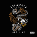 Get Mine (feat. Kid Rock)/Yelawolf