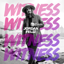 Witness/Jordan Feliz