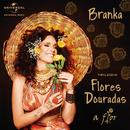 Trilogia Flores Douradas - A Flor/Branka