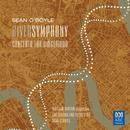 O'Boyle: Riversymphony/Sean O'Boyle, William Barton, Queensland Symphony Orchestra, Willoughby Symphony Choir, South Brisbane Federal Band