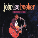 Live At The Cafe Au-Go-Go/John Lee Hooker