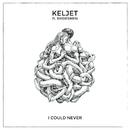 I Could Never (feat. Bridesmen)/Keljet
