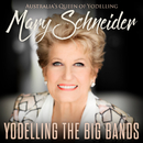 Yodelling The Big Bands/Mary Schneider