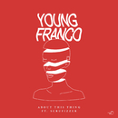 About This Thing (feat. Scrufizzer)/Young Franco
