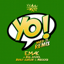 Yo (Ward 21 Remix) (feat. Big Zeeks, Bunji Garlin, Masicka)/E. Mak