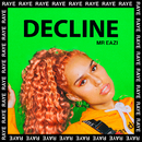 Decline/RAYE, Mr Eazi