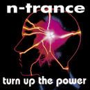 Turn Up The Power/N-Trance