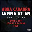Lemme At Em (feat. Burna Boy, Jelani Blackman, FRED)/Abra Cadabra