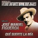 Que Suerte La Mía/José Manuel Figueroa