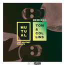 Mutual Remixes (feat. Whitney Phillips)/Tom & Collins