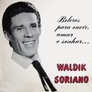 Boleros Para Ouvir, Amar E Sonhar.../Waldik Soriano