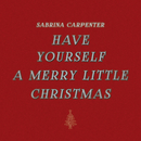 Have Yourself a Merry Little Christmas/Sabrina Carpenter