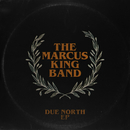Due North EP/The Marcus King Band
