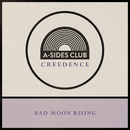 Bad Moon Rising/A-Sides Club
