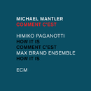 Comment c'est/Michael Mantler, Himiko Paganotti, Max Brand Ensemble