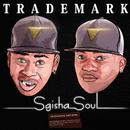 Sgisha Soul/Trademark
