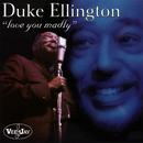 Love You Madly (Live)/Duke Ellington