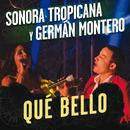 Qué Bello/Sonora Tropicana, Germán Montero