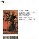Trionfi! A Florentine Festival/New London Consort, Philip Pickett