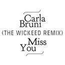 Miss You (The Wickeed Remix)/Carla Bruni
