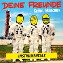 Keine Märchen (Instrumentals)/Deine Freunde