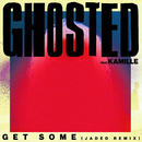 Get Some (Jaded Remix) (feat. Kamille)/Ghosted