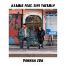 Vanhaa Sua (feat. SINI YASEMIN)/Kasmir