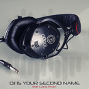 DJ Is Your Second Name (feat. Giang Pham)/C-Bool