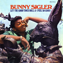 Let The Good Times Roll & (Feel So Good) (Mono Version)/Bunny Sigler