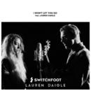 I Won't Let You Go (feat. Lauren Daigle)/Switchfoot