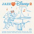Jazz Loves Disney 2 - A Kind Of Magic/Multi Interprètes