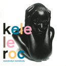 Everybody's Somebody/Kele Le Roc