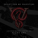 Live From Brixton: Chapter Two, Night One/Bullet For My Valentine