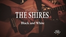 Black And White (Live At The Green Note)/The Shires