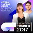 No Puedo Vivir Sin Ti (Operación Triunfo 2017)/Cepeda, Aitana Ocaña