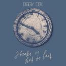 Straks Is Het Te Laat/Diggy Dex