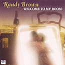 Welcome To My Room/Randy Brown