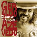 O Charme Das Canções - O Melhor De Geraldo Azevedo/Geraldo Azevedo