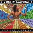 Aldeia Tribal/Tonho Materia