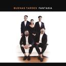 Fantasia/Buenas Tardes