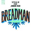 Breadman (feat. Junior Reid)/Stylo G