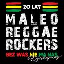 20 Lat Maleo Reggae Rockers - Bez Was Nie Ma Nas - Dziękujemy!/Maleo Reggae Rockers