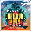 Dure Dure (Salsa Remix)/Jencarlos, Lafame