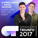 Everytime You Go Away (Operación Triunfo 2017)/Alfred García, Raoul Vázquez