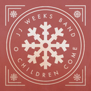 O Children Come/JJ Weeks Band