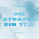 Die Straße ein Teil (feat. Gzuz)/Luciano