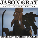 Go Tell It On The Mountain (feat. Carrollton)/Jason Gray