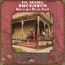 Stronger Than Dirt/Big Mama Thornton
