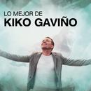 Lo Mejor De Kiko Gaviño/Kiko Gaviño