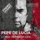 Lo Mejor De Pepe De Lucía (Premio Grammy)/Pepe De Lucia